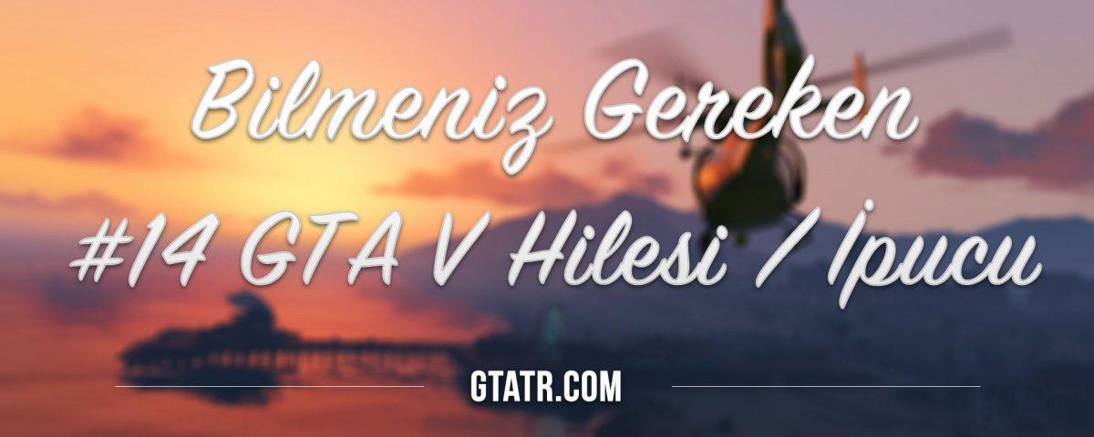 Bilmeniz Gereken 14 GTA V Hilesi / İpucu
