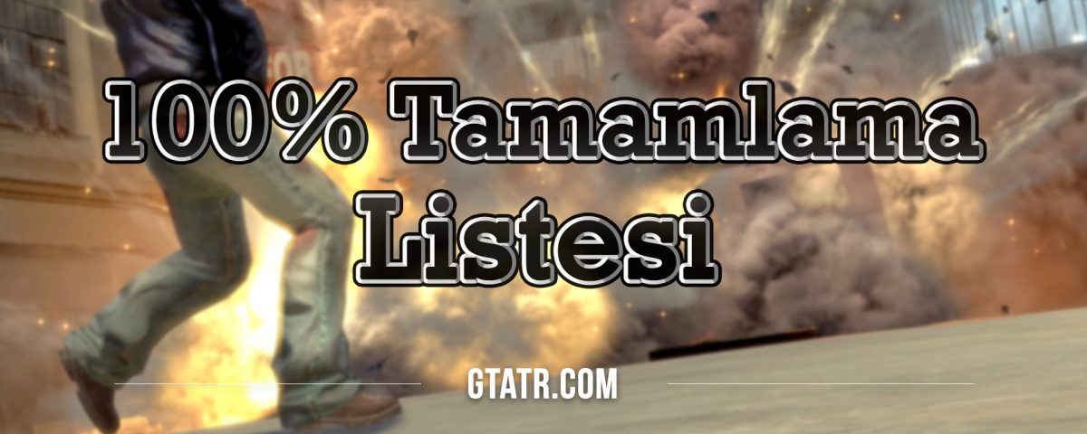 Grand Theft Auto IV: 100% Tamamlama Listesi