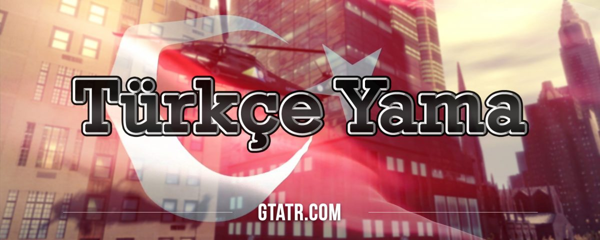 Grand Theft Auto IV: Türkçe Yama