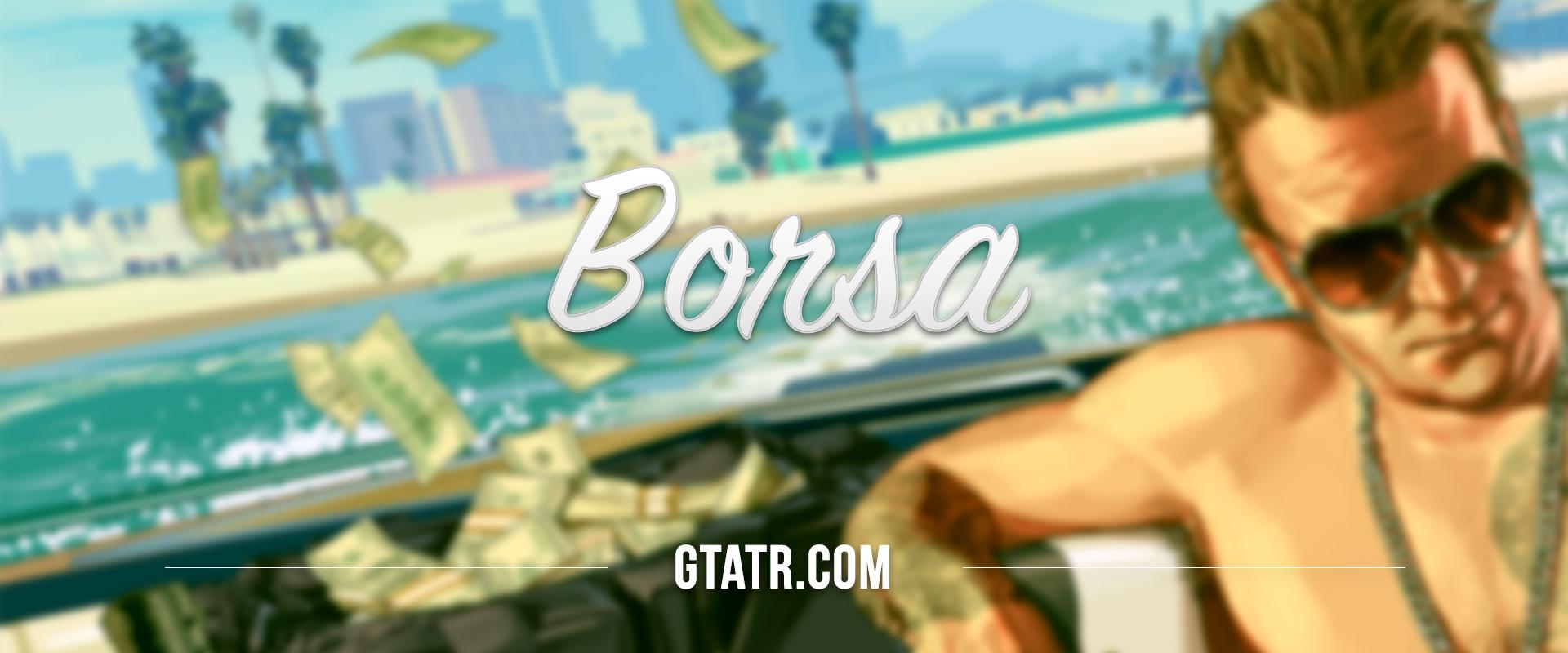 GTA 5 Borsa