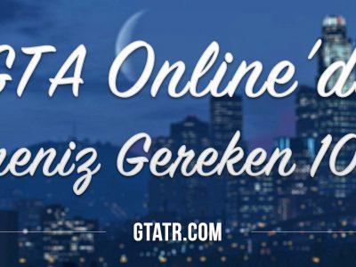 GTA Onlineda Bilmeniz Gereken 10 Sey