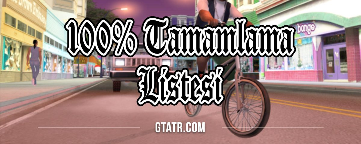 GTA San Andreas: 100% Tamamlama Listesi