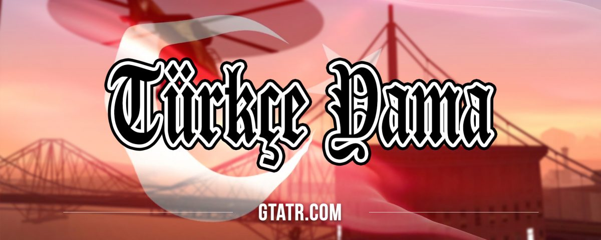 GTA San Andreas: Türkçe Yama