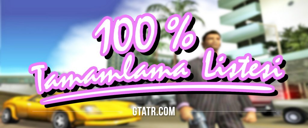 GTA Vice City %100 Tamamlama Listesi