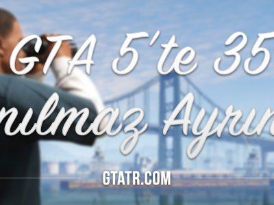 GTA5te 35 Inanilmaz Ayrinti